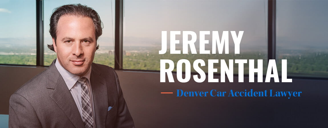 Denver Car Accident Lawyer Jeremy Rosenthal